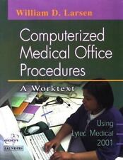 Computerized Medical Office Procedures by William D. Larsen (2002, Paperback)