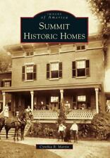Images of America: Summit Historic Homes by Cynthia B. Martin (2013, Paperback)