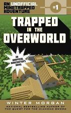 Trapped in the Overworld: An Unofficial Minetrapped Adventure, #1 (The Unofficia