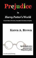 Prejudice in Harry Potter by Karen A Brown (Paperback / softback, 2008)