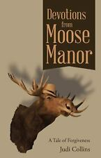 Devotions from Moose Manor: A Tale of Forgiveness-ExLibrary