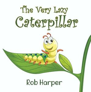 The Very Lazy Caterpillar by Rob Harper (HARDBACK)