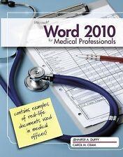 Microsoft Word 2010: Medical Professionals by Jennifer Duffy Carol Cram