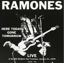 Ramones here today gone tomorrow-live at the Old Waldorf, SAN FRANSCISCO-CD