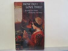 How Do I Love Thee? Beautiful Love Poems of Yesterday and Today