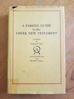 A Parsing Guide To The Greek New Testament Compiled by Nathan E. Han, Herald...