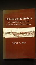 Holland on the Hudson - Economic and social history of Dutch New York
