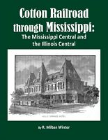 Cotton Railroad Through Mississippi. Civil War. Casey Jones. Slave Railroaders