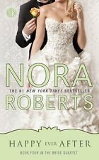 Happy Ever After (Bride Quartet, Book 4) by Nora Roberts