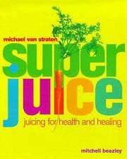 Very Good, Superjuice: Juicing for Health and Healing, Michael van Straten, Book