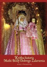 Kr�tka Historia Matki Bozej Dobrego Zdarzenia Wraz Z Nowenn by Jose M....