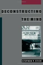 Deconstructing the Mind (Philosophy of Mind). Stich 9780195126662 New<|