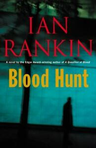 Blood Hunt: A Novel by Ian Rankin Little, Brown and Company