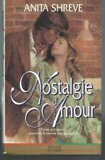 Nostalgie d'amour. Anita SHREVE .Succès du livre T001