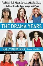 The Drama Years: Real Girls Talk About Surviving Middle School -- Bullies, Brand