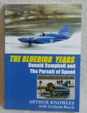 The Bluebird Years. Donald Campbell and The Pursuit of Speed. Water Speed Record