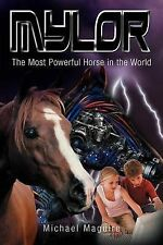 Mylor: The Most Powerful Horse in the World, Maguire, Michael