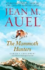 The Mammoth Hunters: Earths Children, Book Three by Jean M. Auel