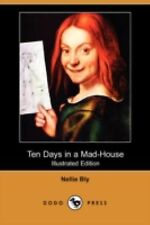 Ten Days in a Mad-House by Nellie Bly (2008, Paperback)