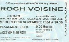 RARE / TICKET BILLET DE CONCERT - ROCH VOISINE : LIVE A LILLE ( FRANCE ) 2004