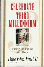 CATHOLIC BOOK   CELEBRATE THE THIRD MILLENNIUM  BY POPE JOHN PAUL II
