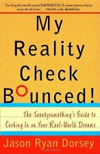 My Reality Check Bounced! The Twentysomethings Guide to Cashing in on Your Real
