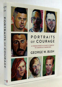 SIGNED President George W Bush Book Portraits Of Courage First Edition