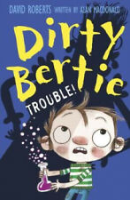 Trouble! (Dirty Bertie) by Alan MacDonald.
