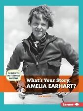 What's Your Story, Amelia Earhart? (Cub Reporter Meets Famous Americans)