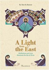 A LIGHT FROM THE EAST.Meditations and Icons Illuminate the Life of Christ