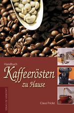 NEU: Richtig Kaffeerösten! Röster Kaffeebohnen Kaffee Espresso Café Crème Gusto