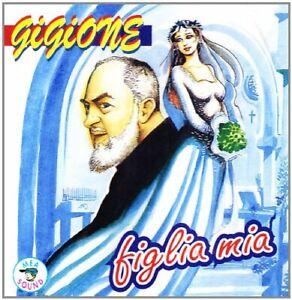 Figlia Mia (Gigione - CD) Nuovo