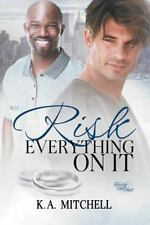 Risk Everything on It by K. A. Mitchell (2016, Paperback)