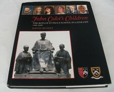 David Bussey: JOHN COLET'S CHILDREN: THE BOYS OF ST PAUL'S SCHOOL IN LATER LIFE.