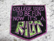 Embroidered ~ Steam Punk ~ College Used To Be Fun Now It's A RIOT Vintage Patch