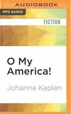 O My America! : A Novel by Johanna Kaplan (2016, MP3 CD, Unabridged)