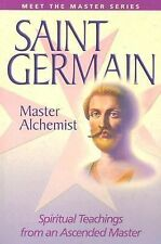 Saint Germain: Master Alchemist: Spiritual Teachings From An Ascended Master ...