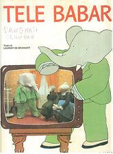 DE BRUNHOFF LAURENT TELE BABAR PARAVIA 1970 CARTONI ANIMATI JUVENILIA