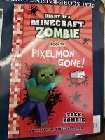 DIARY OF A MINECRAFT ZOMBIE BOOK 12: PIXELMON GONE! By Zack Zombie **BRAND NEW**