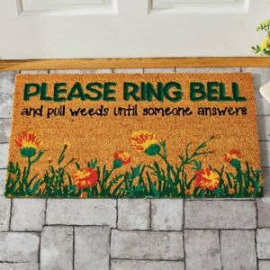 """""""Please Anneau Bell And Pull Weeds"""" Coco Fiber Coir Welcome Home Doormat"""