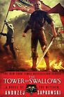 NEW The Tower of Swallows (Witcher Series, Book 5) by Andrzej Sapkowski