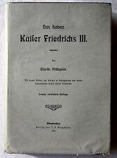 Das Leben KAISER FRIEDRICHS III. - Martin Philippson