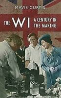 The Wi : a Century IN The Making por Curtis, Mavis