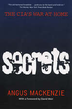 NEW Secrets: The CIA's War at Home by Angus MacKenzie