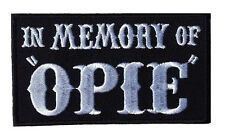 In Memory of OPIE Outlaw EMBROIDERED 3.5 inch BIKER PATCH  WHITE/BLK