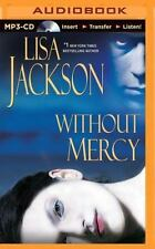 Without Mercy by Lisa Jackson (2014, MP3 CD, Unabridged)