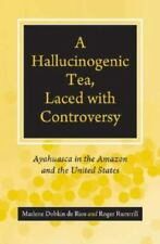 A Hallucinogenic Tea, Laced with Controversy : Ayahuasca in the Amazon and...