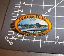 2003 Golden Days Fairbanks Alaska Collectors Lapel Pin, century anniv 1903-2003