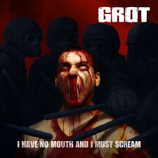 GROT - I HAVE NO MOUTH AND I MUST SCREAM - CD - DEATH METAL