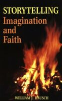 Storytelling : Imagination and Faith by Bausch, William J. Paperback Book The